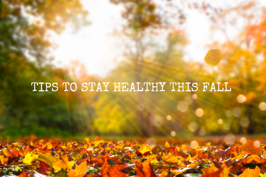 TIPS TO STAY HEALTHY THIS FALL